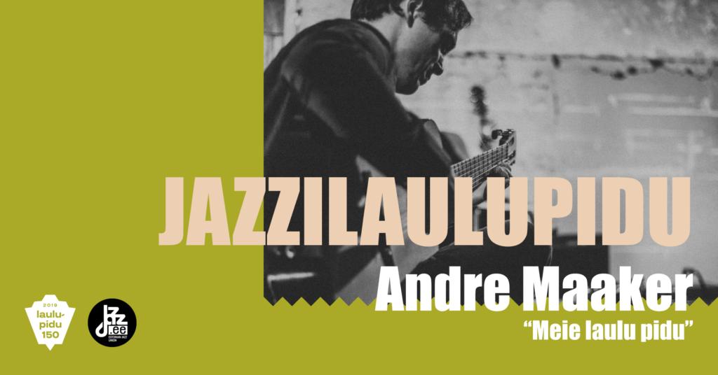 Jazzilaulupeoga kaasneb Andre Maakeri plaadi esitlus