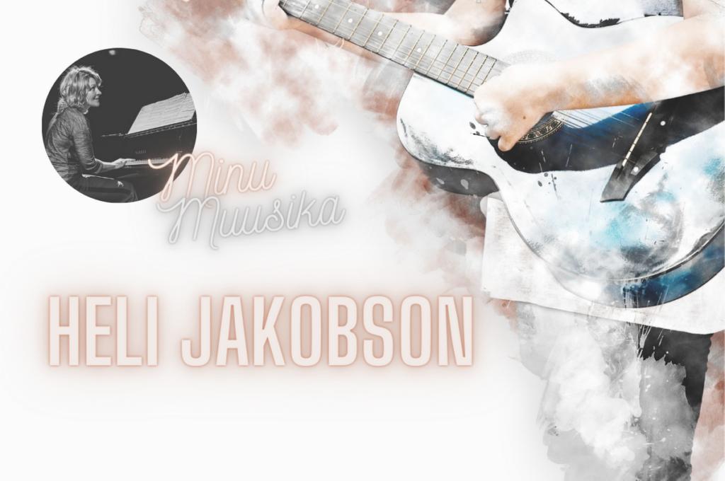 Minu muusika Heli Jakobson