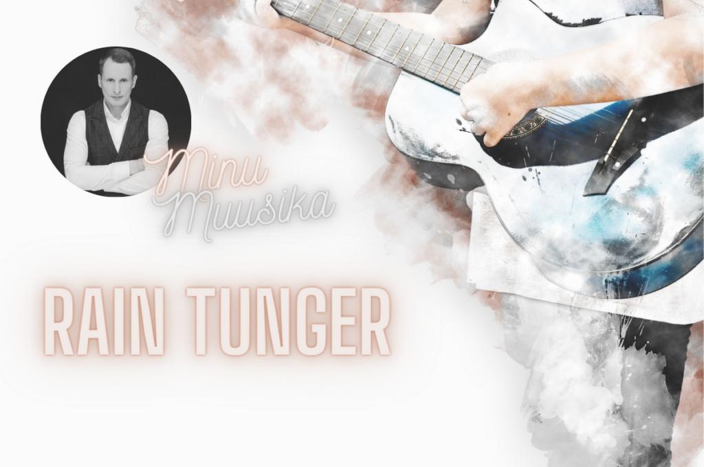 Minu muusika Rain Tunger